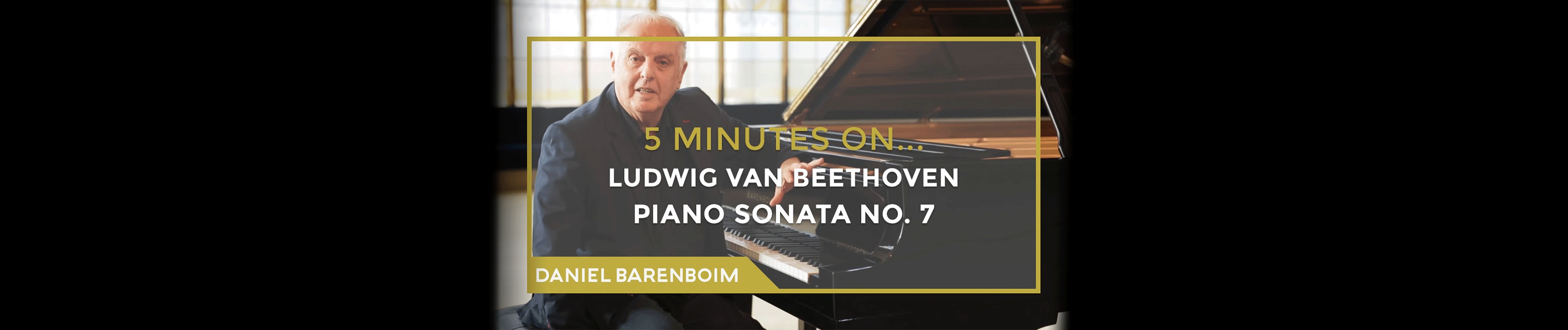 Daniel Barenboim, Beethoven's Piano Sonata No. 7